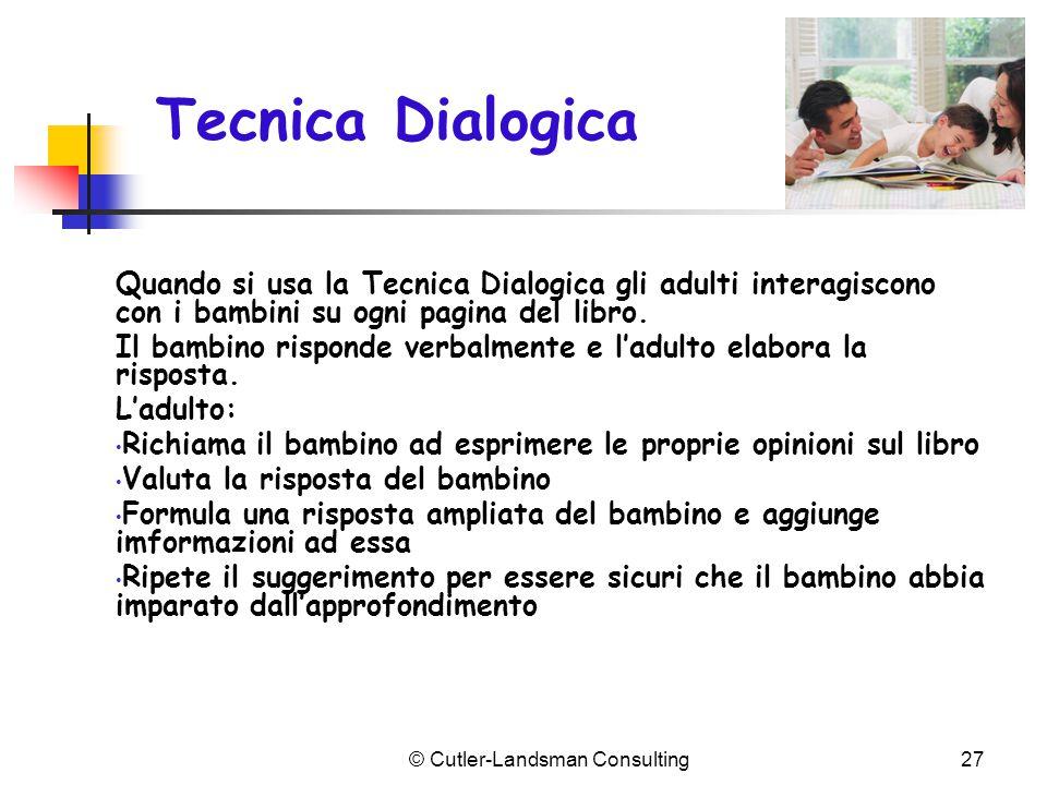 Tecnica Dialogica Quando si usa la Tecnica Dialogica gli adulti interagiscono con i bambini su ogni pagina del libro. Il bambino risponde verbalmente