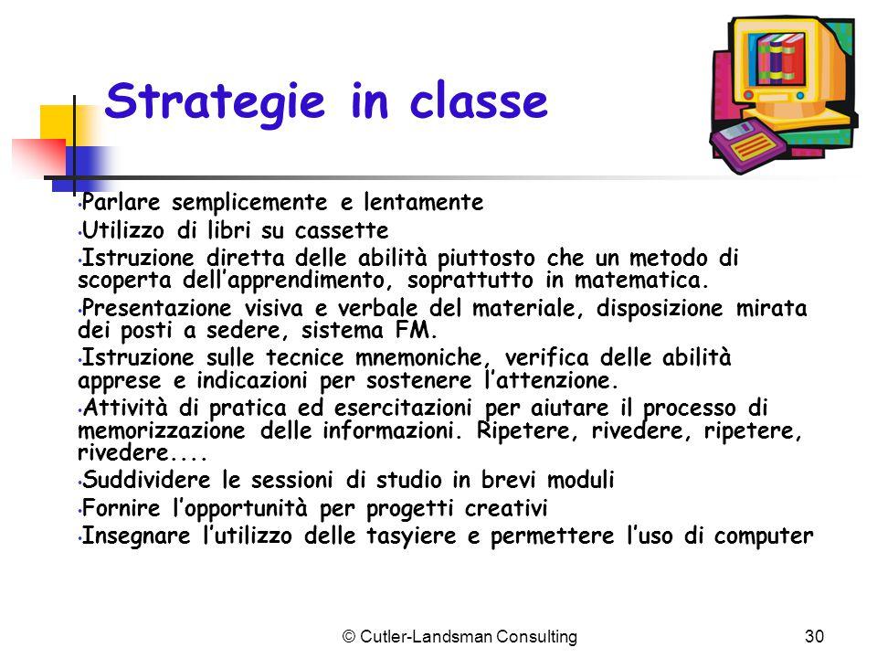 Strategie in classe Parlare semplicemente e lentamente Utilizzo di libri su cassette Istruzione diretta delle abilità piuttosto che un metodo di scope
