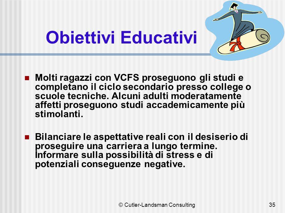 35 Obiettivi Educativi Molti ragazzi con VCFS proseguono gli studi e completano il ciclo secondario presso college o scuole tecniche. Alcuni adulti mo