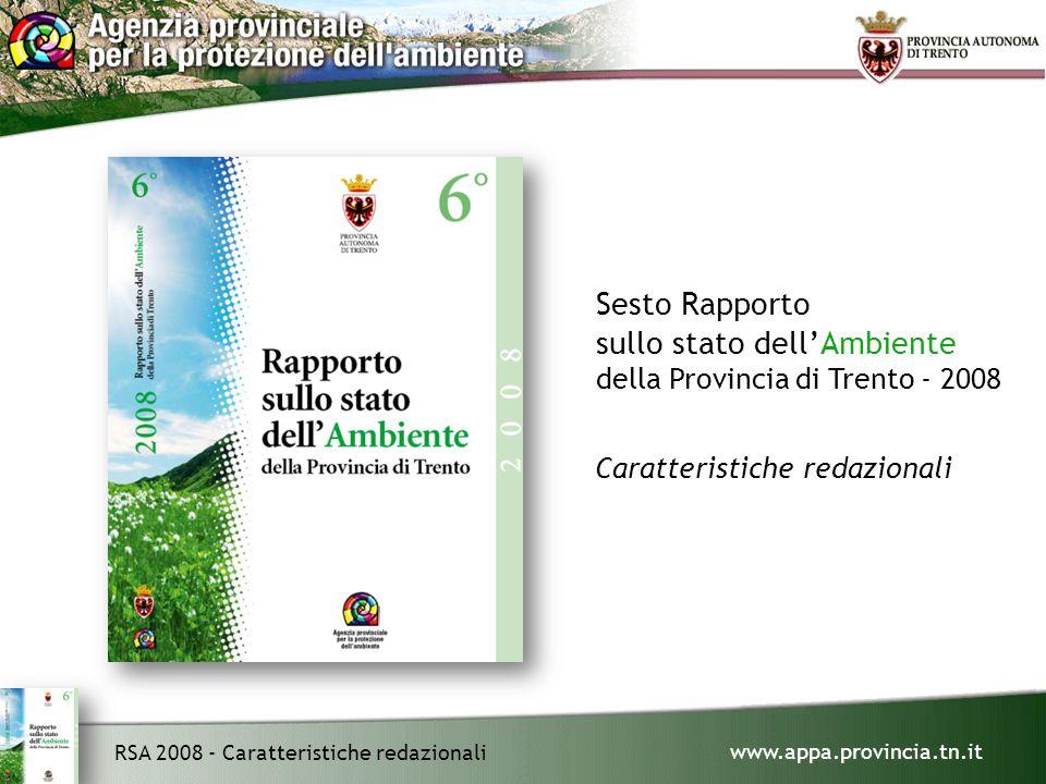 www.appa.provincia.tn.it RSA 2008 - Caratteristiche redazionali Sesto Rapporto sullo stato dell'Ambiente della Provincia di Trento - 2008 Caratteristiche redazionali