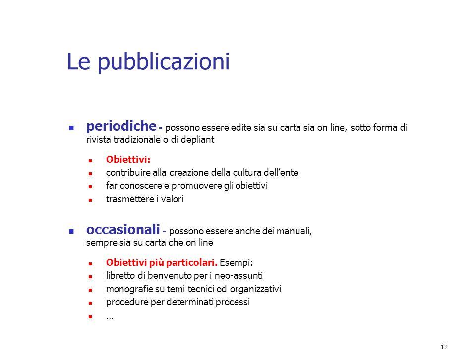 12 Le pubblicazioni periodiche - possono essere edite sia su carta sia on line, sotto forma di rivista tradizionale o di depliant Obiettivi: contribui