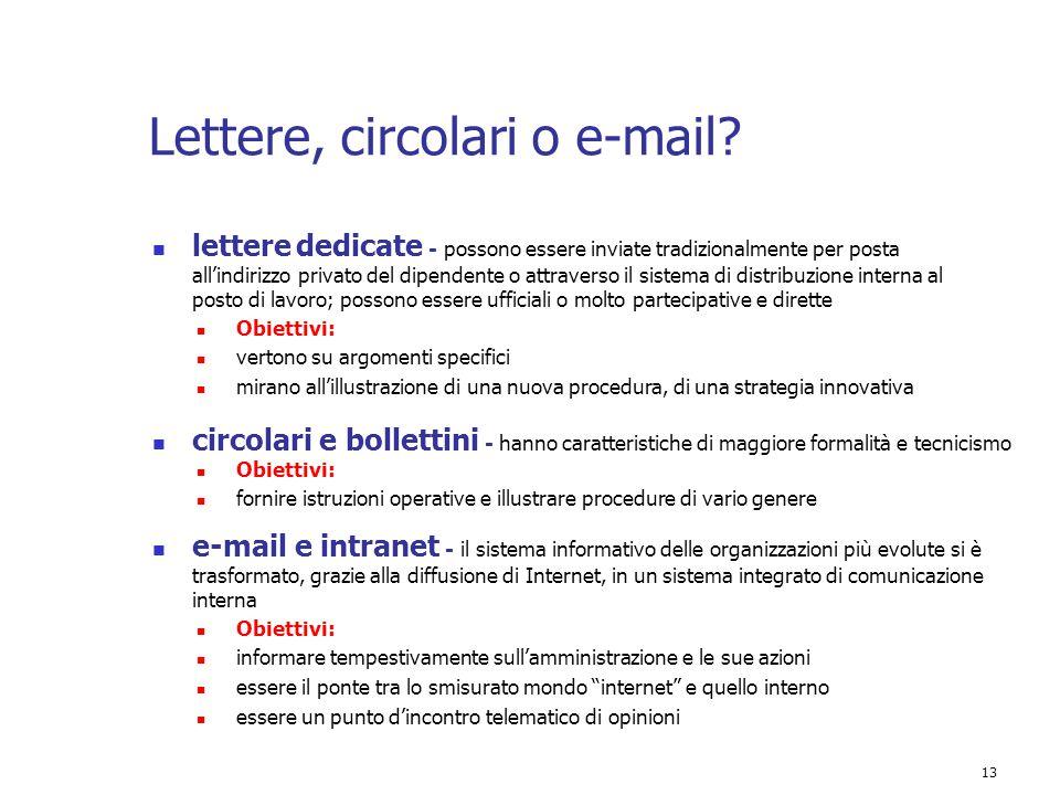 13 Lettere, circolari o e-mail? lettere dedicate - possono essere inviate tradizionalmente per posta all'indirizzo privato del dipendente o attraverso
