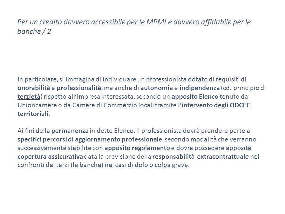 Per un credito davvero accessibile per le MPMI e davvero affidabile per le banche / 2 In particolare, si immagina di individuare un professionista dotato di requisiti di onorabilità e professionalità, ma anche di autonomia e indipendenza (cd.