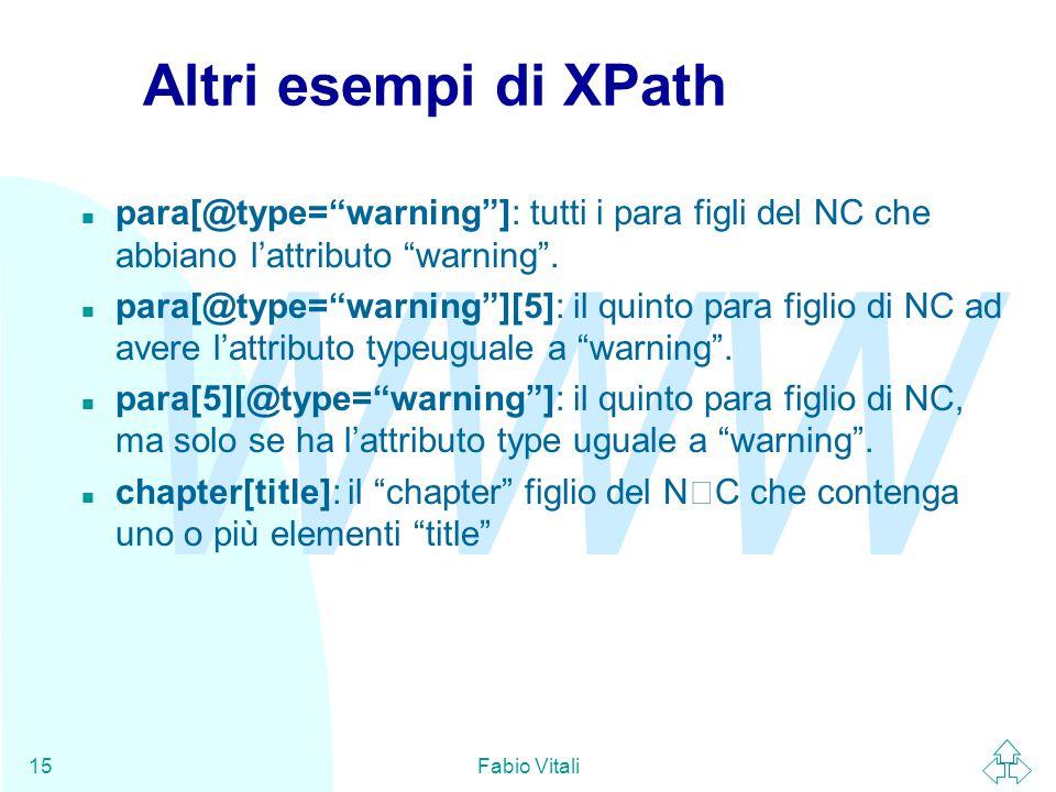 """WWW Fabio Vitali15 Altri esempi di XPath para[@type=""""warning""""]: tutti i para figli del NC che abbiano l'attributo """"warning"""". para[@type=""""warning""""][5]:"""