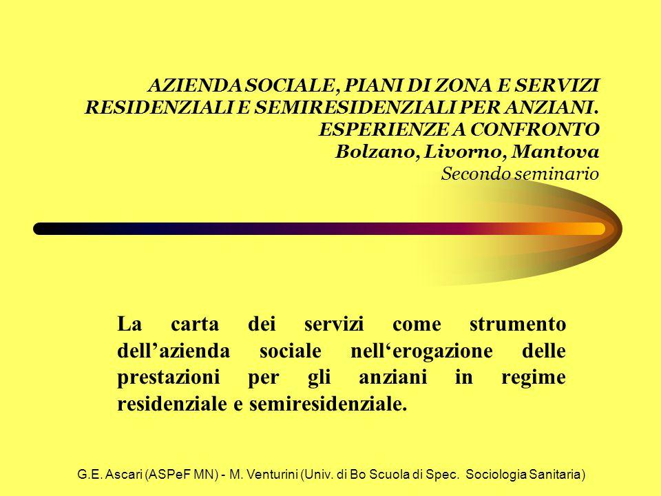 G.E. Ascari (ASPeF MN) - M. Venturini (Univ. di Bo Scuola di Spec. Sociologia Sanitaria) AZIENDA SOCIALE, PIANI DI ZONA E SERVIZI RESIDENZIALI E SEMIR
