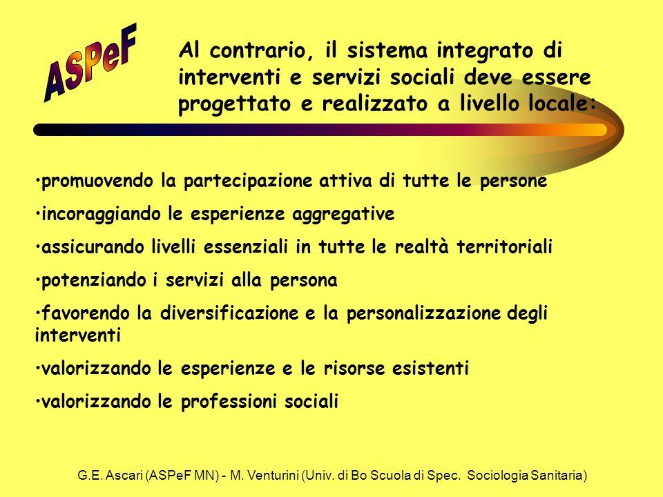 G.E. Ascari (ASPeF MN) - M. Venturini (Univ. di Bo Scuola di Spec. Sociologia Sanitaria) Al contrario, il sistema integrato di interventi e servizi so
