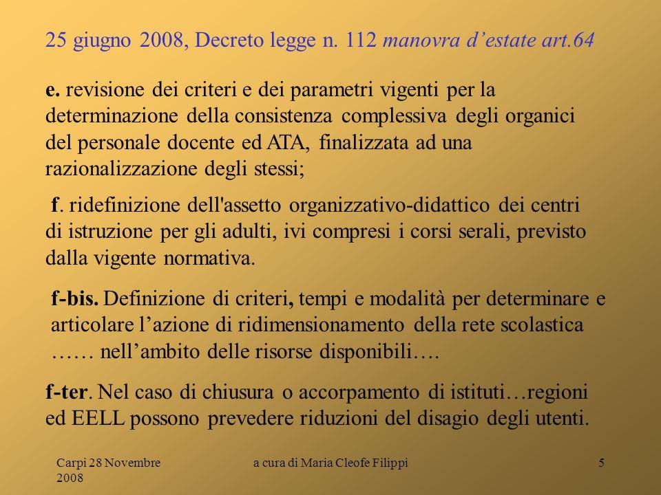 Carpi 28 Novembre 2008 a cura di Maria Cleofe Filippi5 e. revisione dei criteri e dei parametri vigenti per la determinazione della consistenza comple