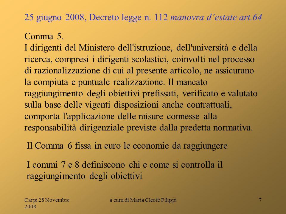 Carpi 28 Novembre 2008 a cura di Maria Cleofe Filippi7 Comma 5. I dirigenti del Ministero dell'istruzione, dell'università e della ricerca, compresi i