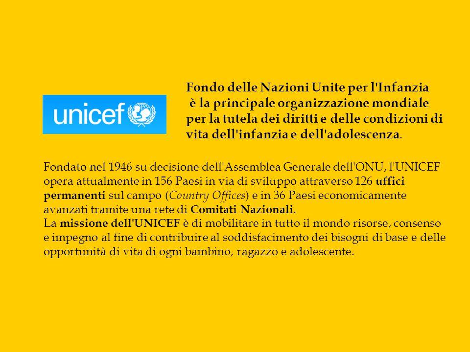 Fondo delle Nazioni Unite per l'Infanzia è la principale organizzazione mondiale per la tutela dei diritti e delle condizioni di vita dell'infanzia e