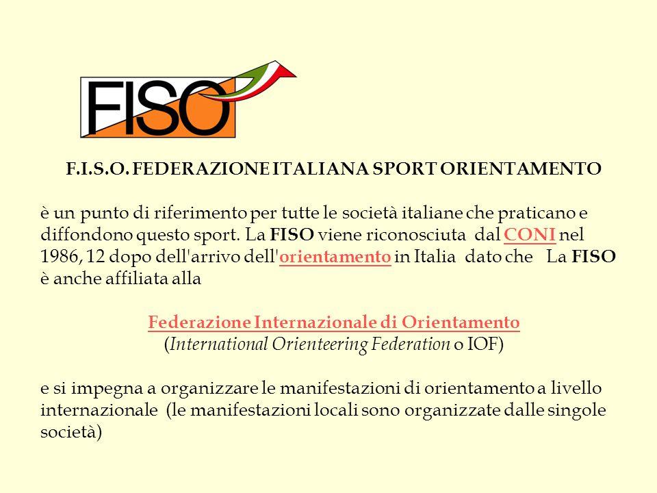 F.I.S.O. FEDERAZIONE ITALIANA SPORT ORIENTAMENTO è un punto di riferimento per tutte le società italiane che praticano e diffondono questo sport. La F