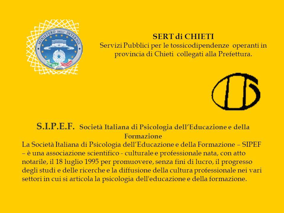 SERT di CHIETI Servizi Pubblici per le tossicodipendenze operanti in provincia di Chieti collegati alla Prefettura. S.I.P.E.F. Società Italiana di Psi