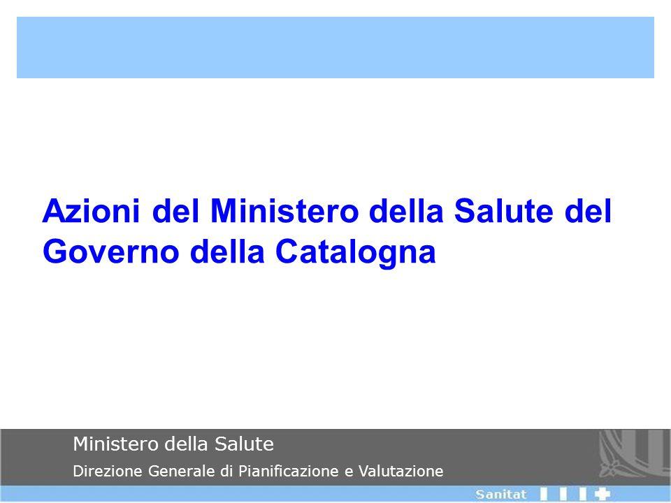 Ministero della Salute Direzione Generale di Pianificazione e Valutazione Actuacions des del Departament Azioni del Ministero della Salute del Governo della Catalogna