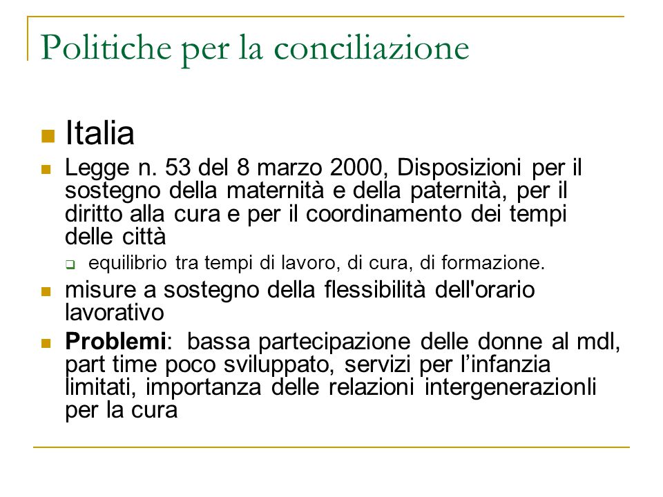 Politiche per la conciliazione Italia Legge n. 53 del 8 marzo 2000, Disposizioni per il sostegno della maternità e della paternità, per il diritto all