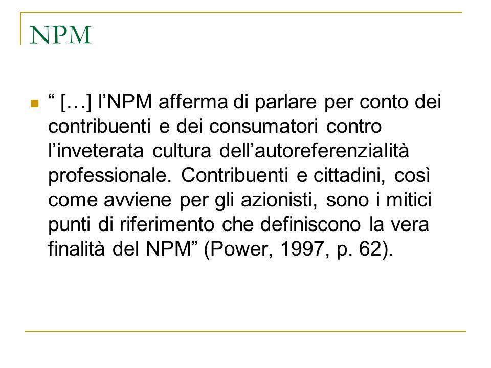 """NPM """" […] l'NPM afferma di parlare per conto dei contribuenti e dei consumatori contro l'inveterata cultura dell'autoreferenzialità professionale. Con"""