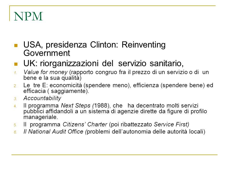 NPM USA, presidenza Clinton: Reinventing Government UK: riorganizzazioni del servizio sanitario, 1. Value for money (rapporto congruo fra il prezzo di