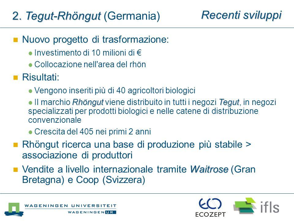 2. Tegut-Rhöngut 2. Tegut-Rhöngut (Germania) Recenti sviluppi Nuovo progetto di trasformazione: Investimento di 10 milioni di € Collocazione nell'area
