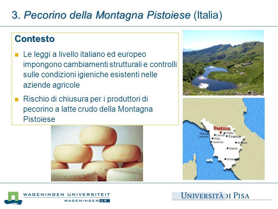 3. Pecorino della Montagna Pistoiese 3. Pecorino della Montagna Pistoiese (Italia) Contesto Le leggi a livello italiano ed europeo impongono cambiamen