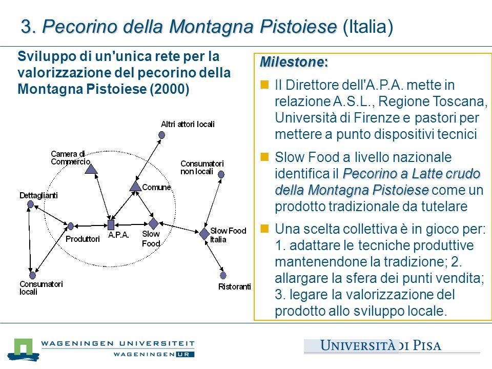 Sviluppo di un unica rete per la valorizzazione del pecorino della Montagna Pistoiese (2000) 3.