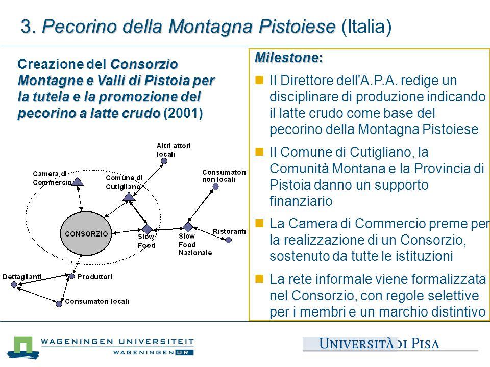 Consorzio Montagne e Valli di Pistoia per la tutela e la promozione del pecorino a latte crudo Creazione del Consorzio Montagne e Valli di Pistoia per
