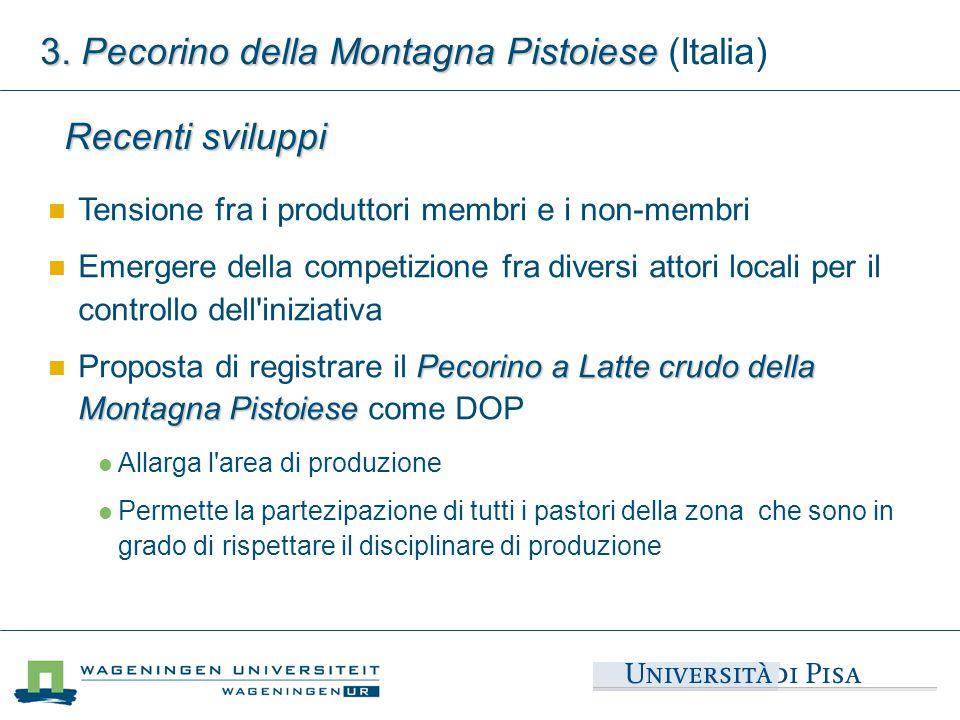 Recenti sviluppi 3. Pecorino della Montagna Pistoiese 3. Pecorino della Montagna Pistoiese (Italia) Tensione fra i produttori membri e i non-membri Em