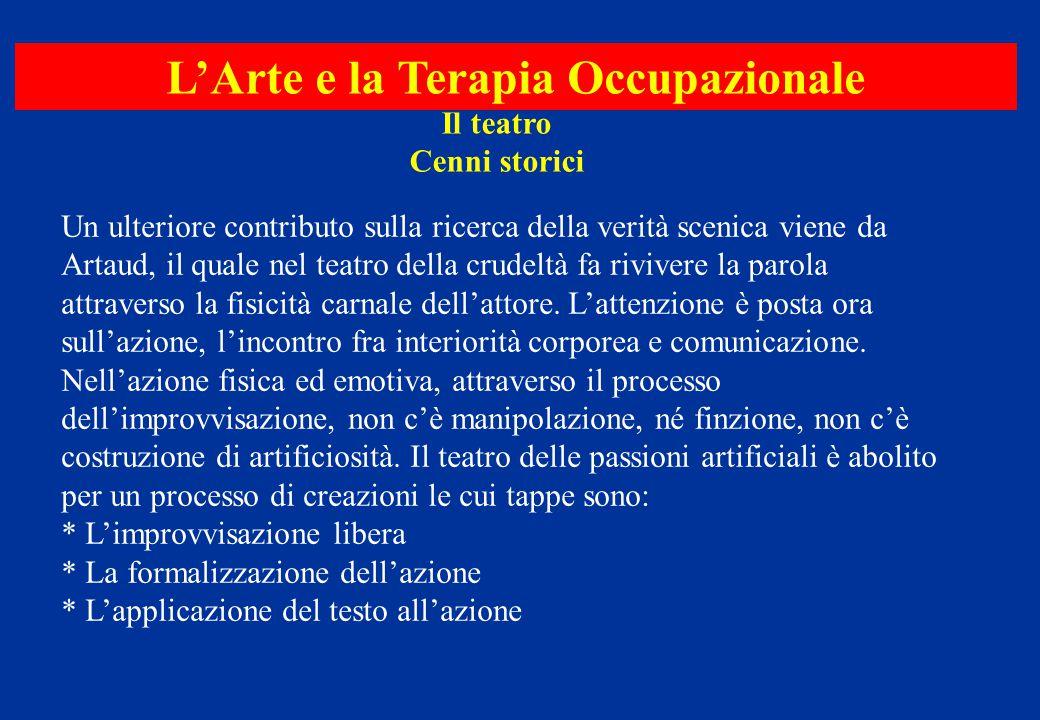 Un ulteriore contributo sulla ricerca della verità scenica viene da Artaud, il quale nel teatro della crudeltà fa rivivere la parola attraverso la fis