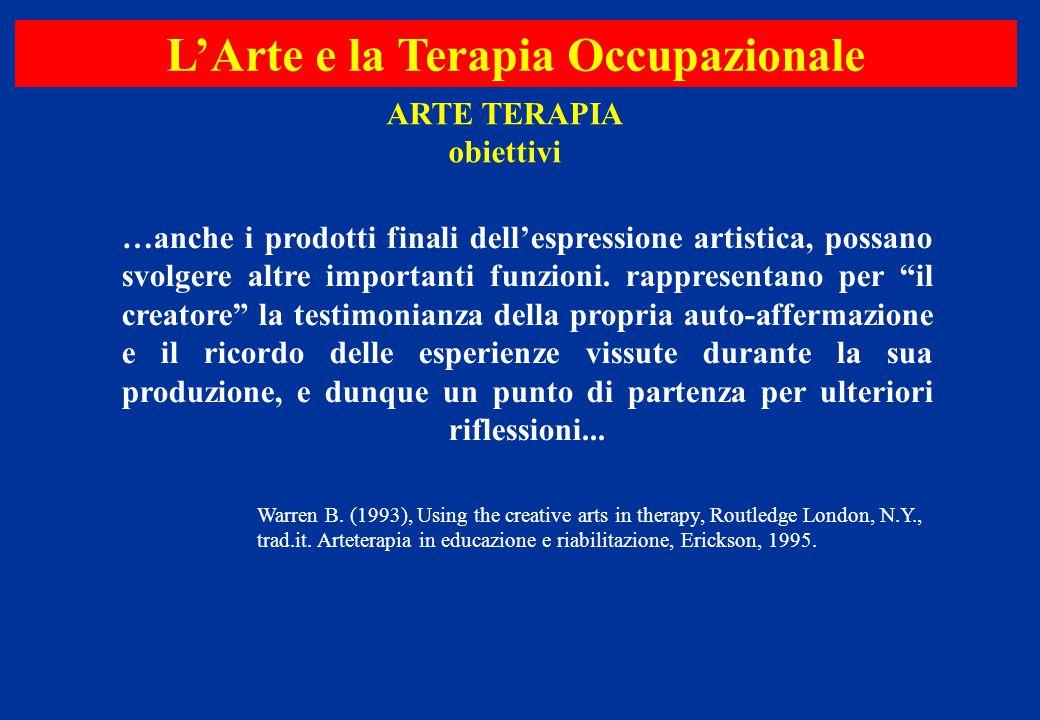 """…anche i prodotti finali dell'espressione artistica, possano svolgere altre importanti funzioni. rappresentano per """"il creatore"""" la testimonianza dell"""