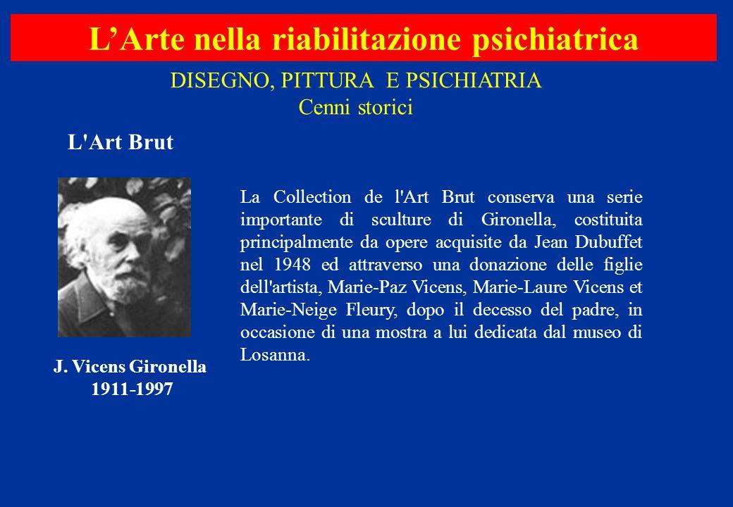 La Collection de l'Art Brut conserva una serie importante di sculture di Gironella, costituita principalmente da opere acquisite da Jean Dubuffet nel