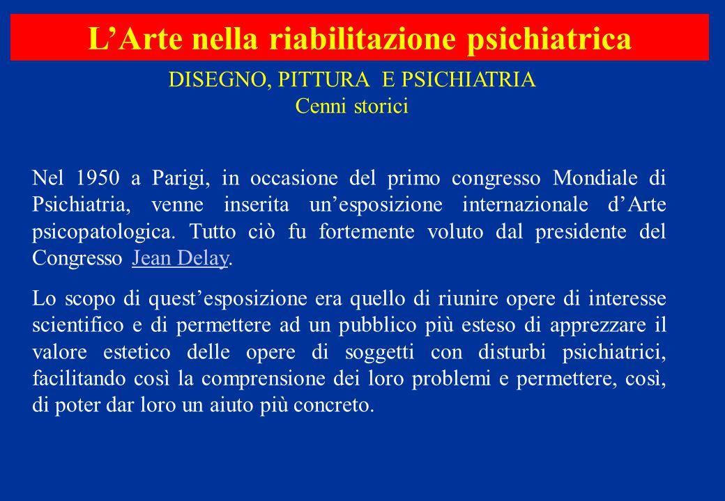 Nel 1950 a Parigi, in occasione del primo congresso Mondiale di Psichiatria, venne inserita un'esposizione internazionale d'Arte psicopatologica. Tutt