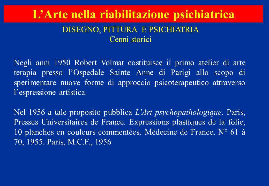 Negli anni 1950 Robert Volmat costituisce il primo atelier di arte terapia presso l'Ospedale Sainte Anne di Parigi allo scopo di sperimentare nuove fo