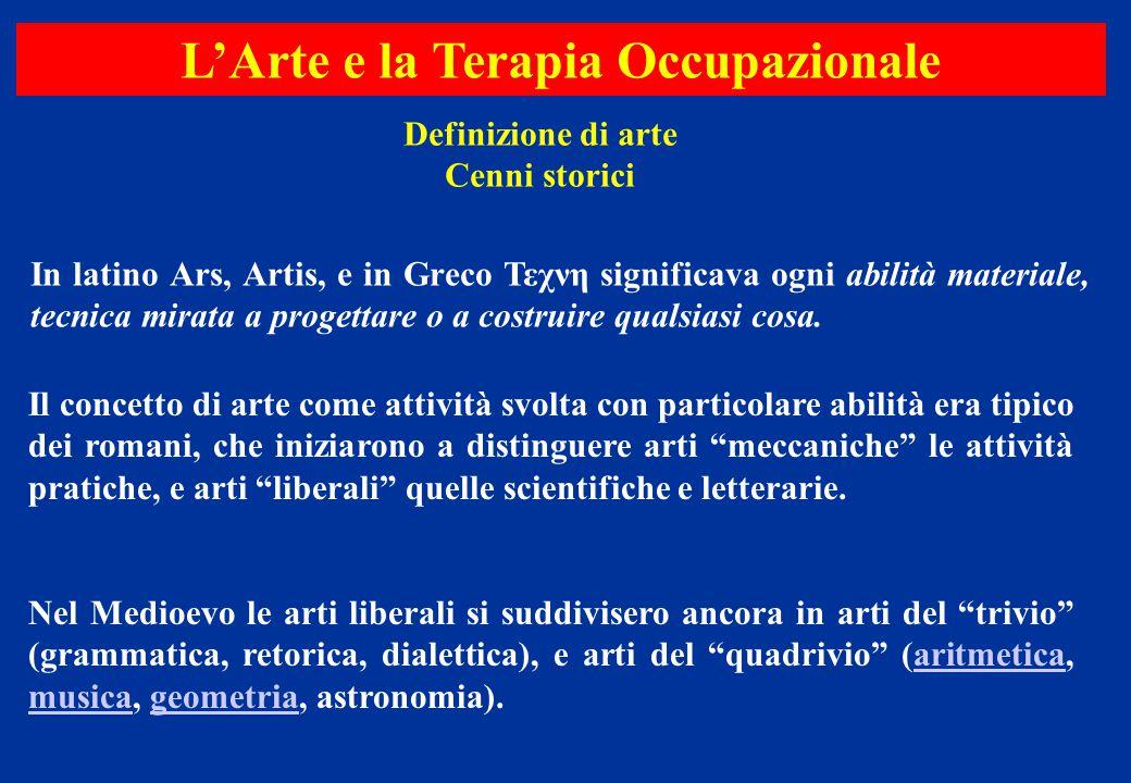 Definizione di arte Cenni storici In latino Ars, Artis, e in Greco Τεχνη significava ogni abilità materiale, tecnica mirata a progettare o a costruire
