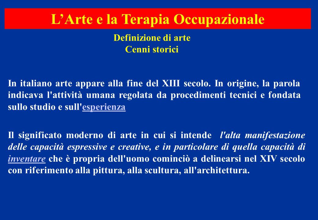 In italiano arte appare alla fine del XIII secolo. In origine, la parola indicava l'attività umana regolata da procedimenti tecnici e fondata sullo st
