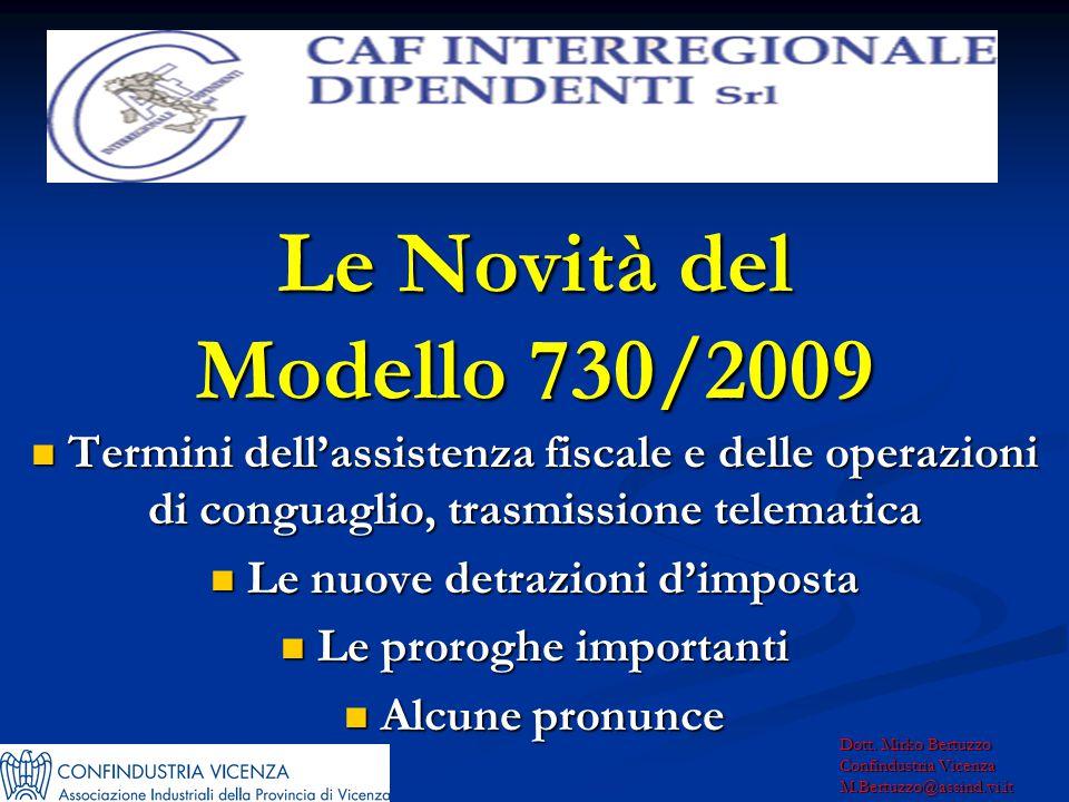 Le Novità del Modello 730/2009 Termini dell'assistenza fiscale e delle operazioni di conguaglio, trasmissione telematica Termini dell'assistenza fisca