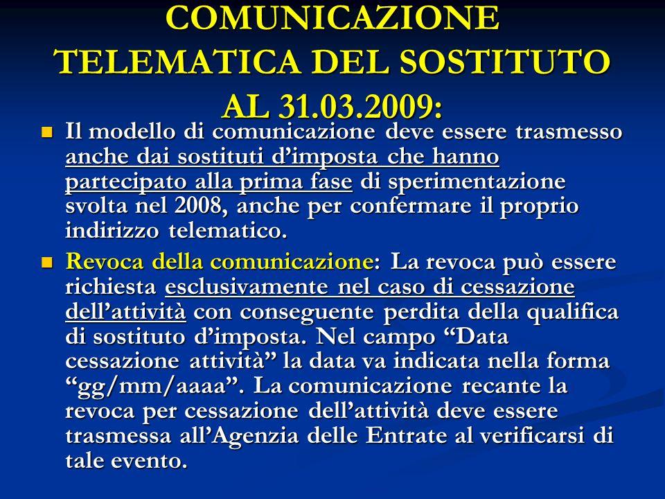COMUNICAZIONE TELEMATICA DEL SOSTITUTO AL 31.03.2009: Il modello di comunicazione deve essere trasmesso anche dai sostituti d'imposta che hanno partec
