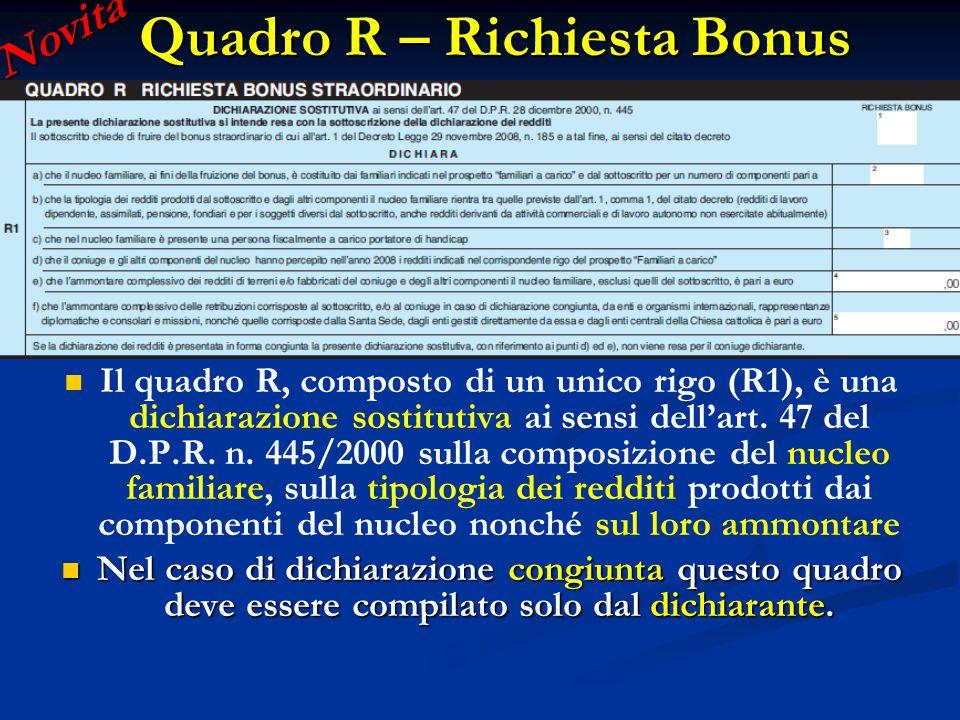 Il quadro R, composto di un unico rigo (R1), è una dichiarazione sostitutiva ai sensi dell'art. 47 del D.P.R. n. 445/2000 sulla composizione del nucle