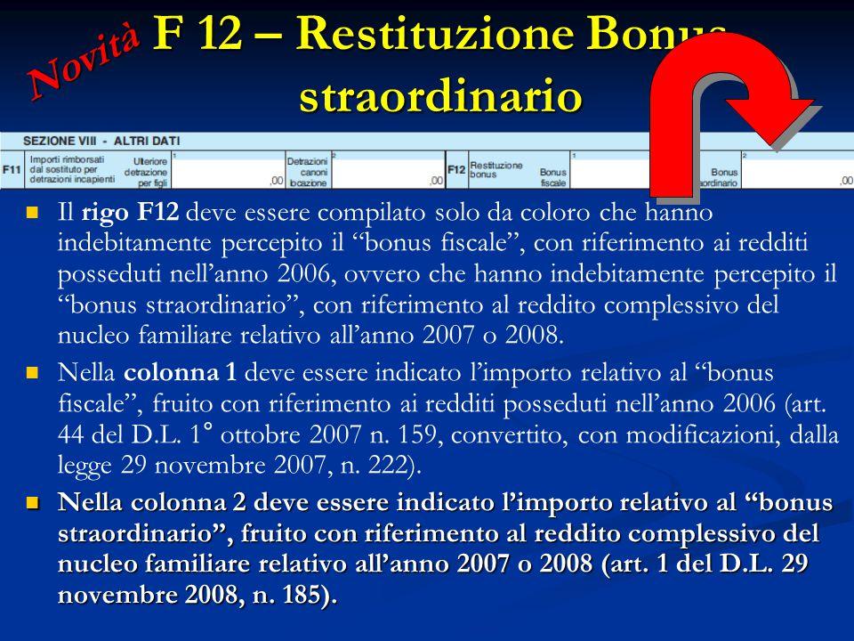 """Il rigo F12 deve essere compilato solo da coloro che hanno indebitamente percepito il """"bonus fiscale"""", con riferimento ai redditi posseduti nell'anno"""