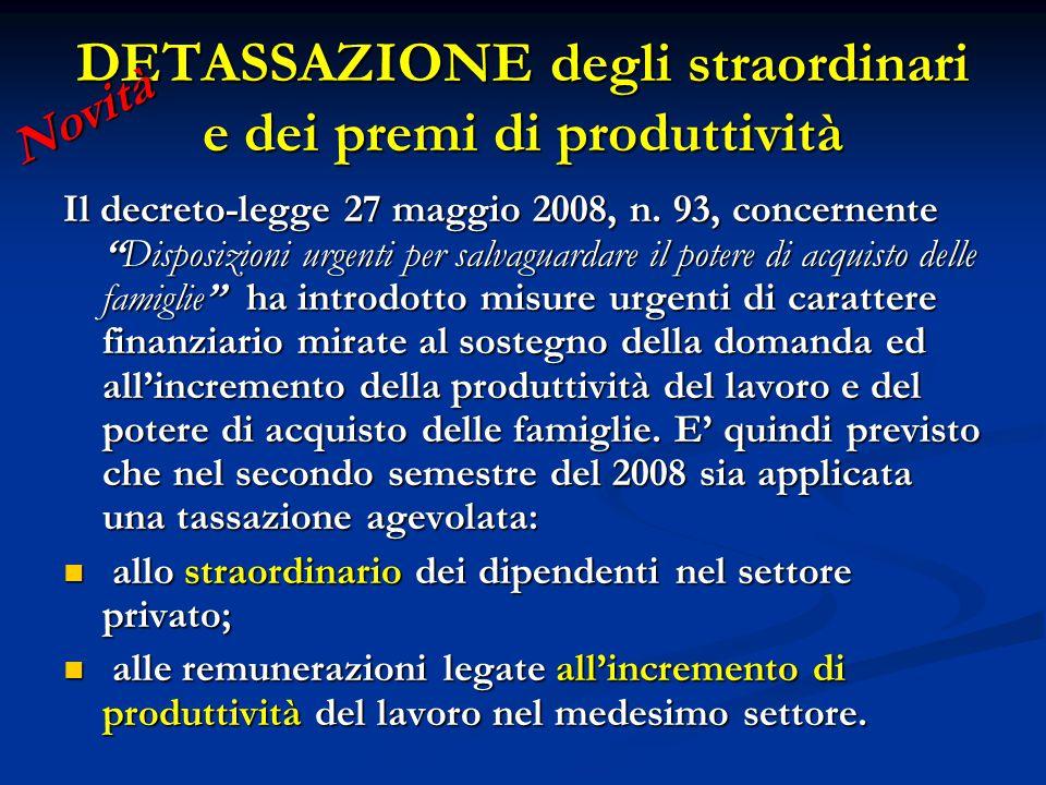 """DETASSAZIONE degli straordinari e dei premi di produttività Il decreto-legge 27 maggio 2008, n. 93, concernente """"Disposizioni urgenti per salvaguardar"""