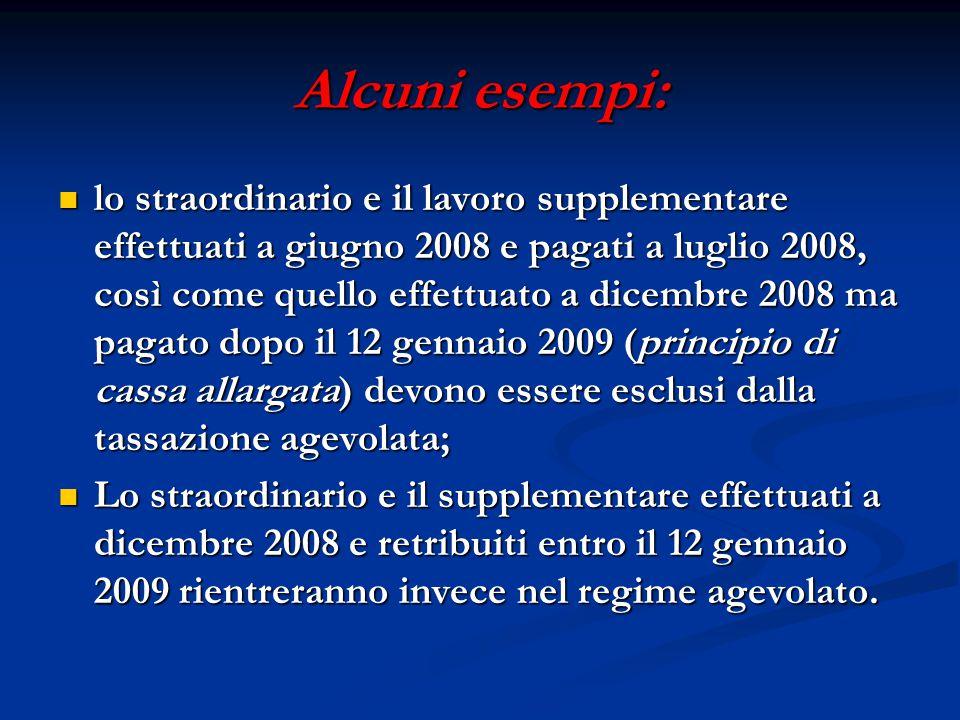 Alcuni esempi: lo straordinario e il lavoro supplementare effettuati a giugno 2008 e pagati a luglio 2008, così come quello effettuato a dicembre 2008