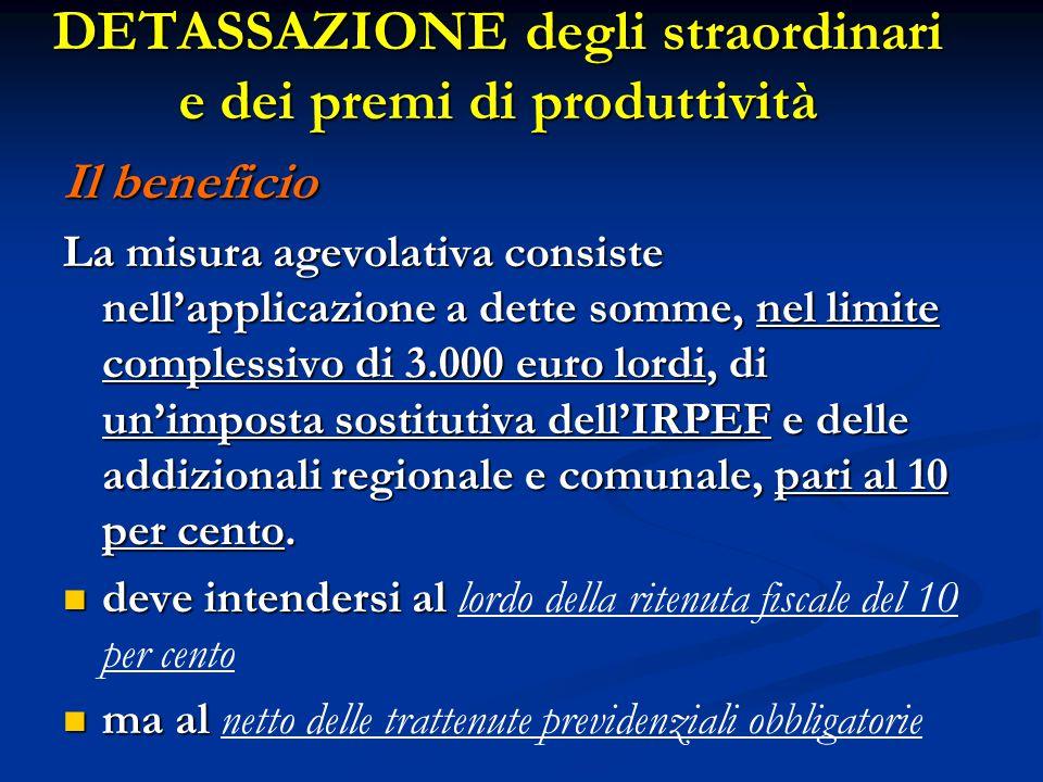 Il beneficio La misura agevolativa consiste nell'applicazione a dette somme, nel limite complessivo di 3.000 euro lordi, di un'imposta sostitutiva del