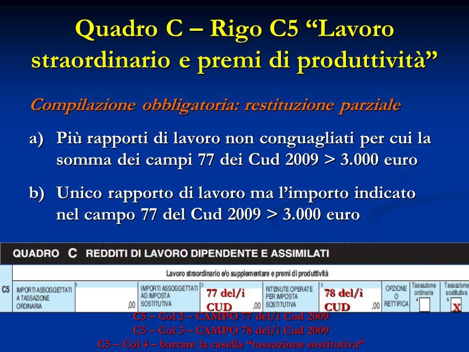 """Quadro C – Rigo C5 """"Lavoro straordinario e premi di produttività"""" Compilazione obbligatoria: restituzione parziale a)Più rapporti di lavoro non congua"""