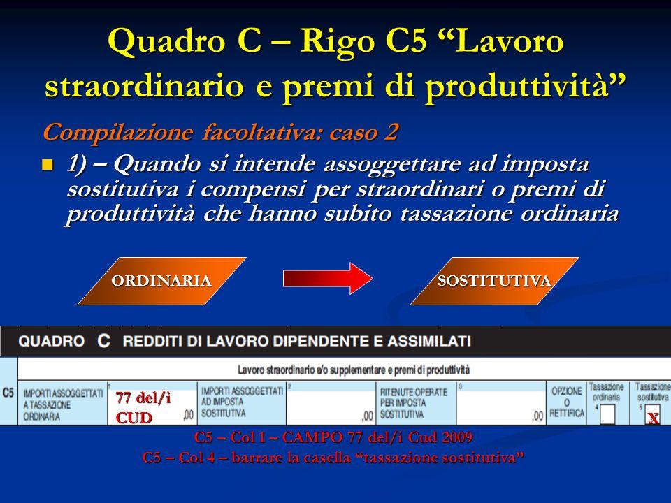 Compilazione facoltativa: caso 2 1) – Quando si intende assoggettare ad imposta sostitutiva i compensi per straordinari o premi di produttività che ha