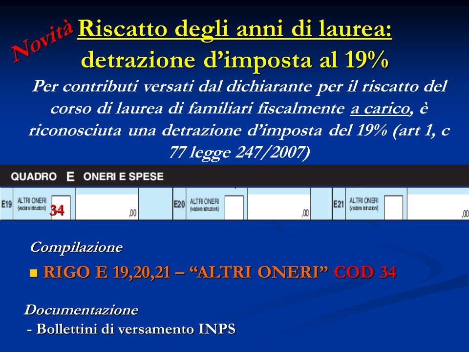 Riscatto degli anni di laurea: detrazione d'imposta al 19% Documentazione - Bollettini di versamento INPS - Bollettini di versamento INPS Per contribu