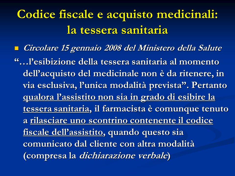 Codice fiscale e acquisto medicinali: la tessera sanitaria Circolare 15 gennaio 2008 del Ministero della Salute Circolare 15 gennaio 2008 del Minister