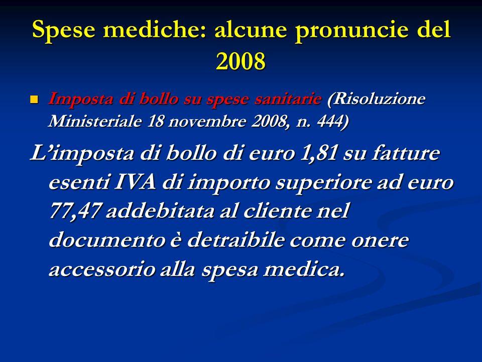 Spese mediche: alcune pronuncie del 2008 Imposta di bollo su spese sanitarie (Risoluzione Ministeriale 18 novembre 2008, n. 444) Imposta di bollo su s
