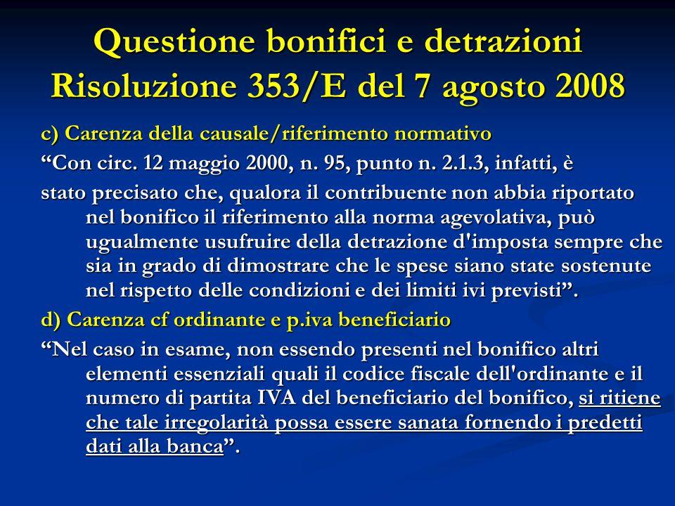 """Questione bonifici e detrazioni Risoluzione 353/E del 7 agosto 2008 c) Carenza della causale/riferimento normativo """"Con circ. 12 maggio 2000, n. 95, p"""