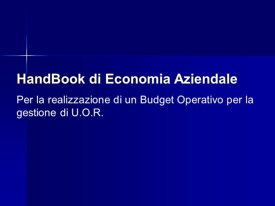 HandBook di Economia Aziendale Per la realizzazione di un Budget Operativo per la gestione di U.O.R.