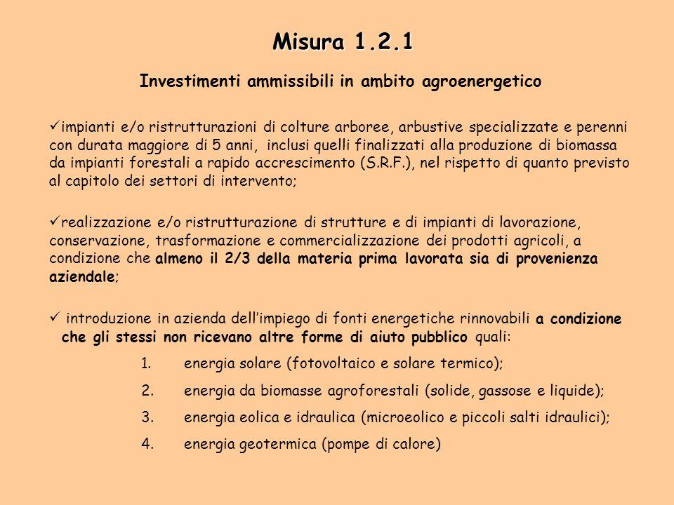 Misura 1.2.1 Investimenti ammissibili in ambito agroenergetico impianti e/o ristrutturazioni di colture arboree, arbustive specializzate e perenni con