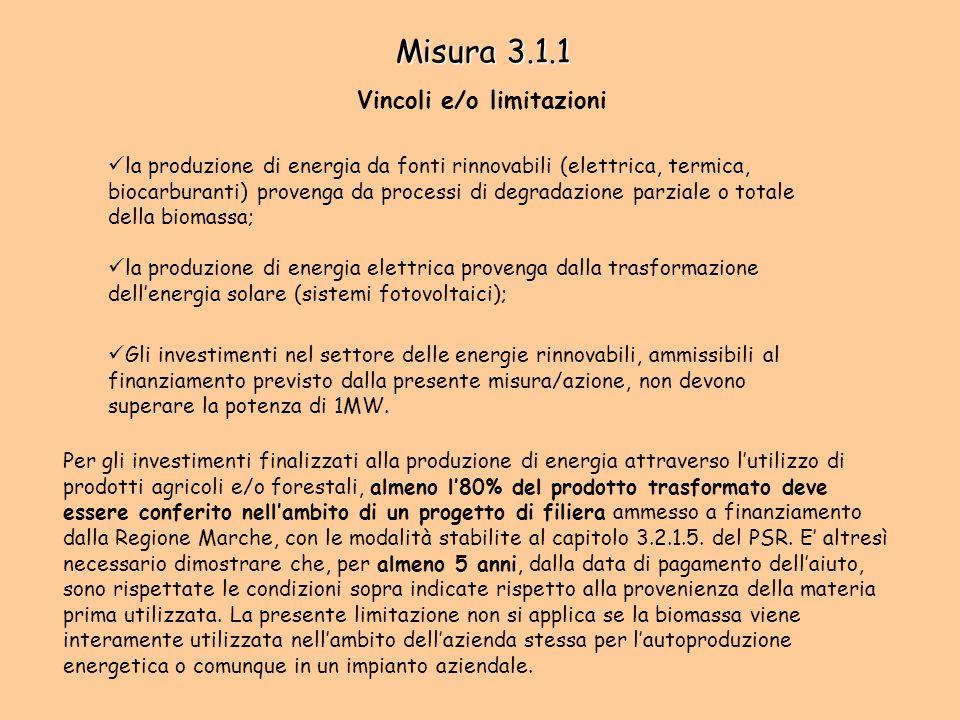 Misura 3.1.1 Vincoli e/o limitazioni la produzione di energia da fonti rinnovabili (elettrica, termica, biocarburanti) provenga da processi di degrada