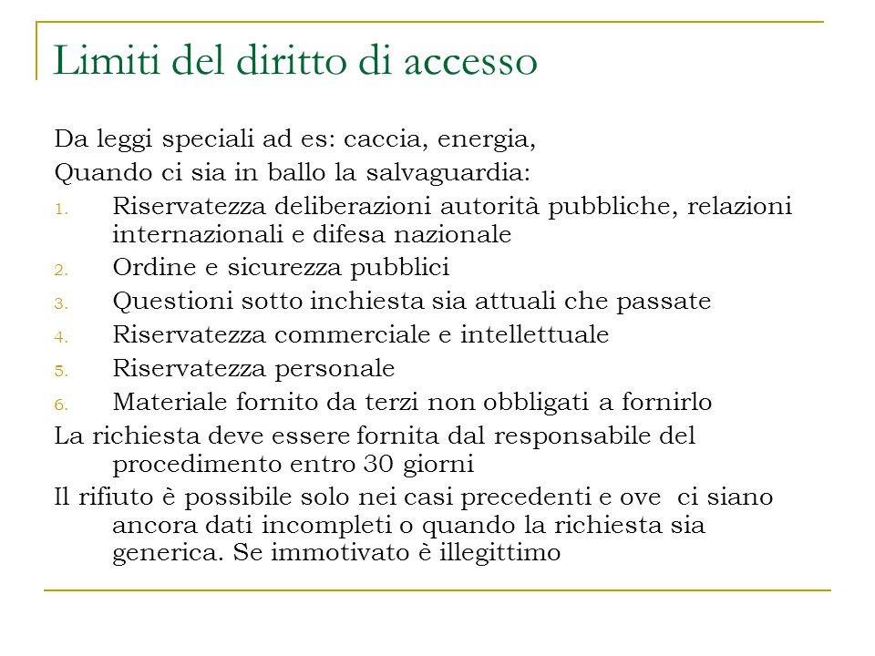 Limiti del diritto di accesso Da leggi speciali ad es: caccia, energia, Quando ci sia in ballo la salvaguardia: 1.