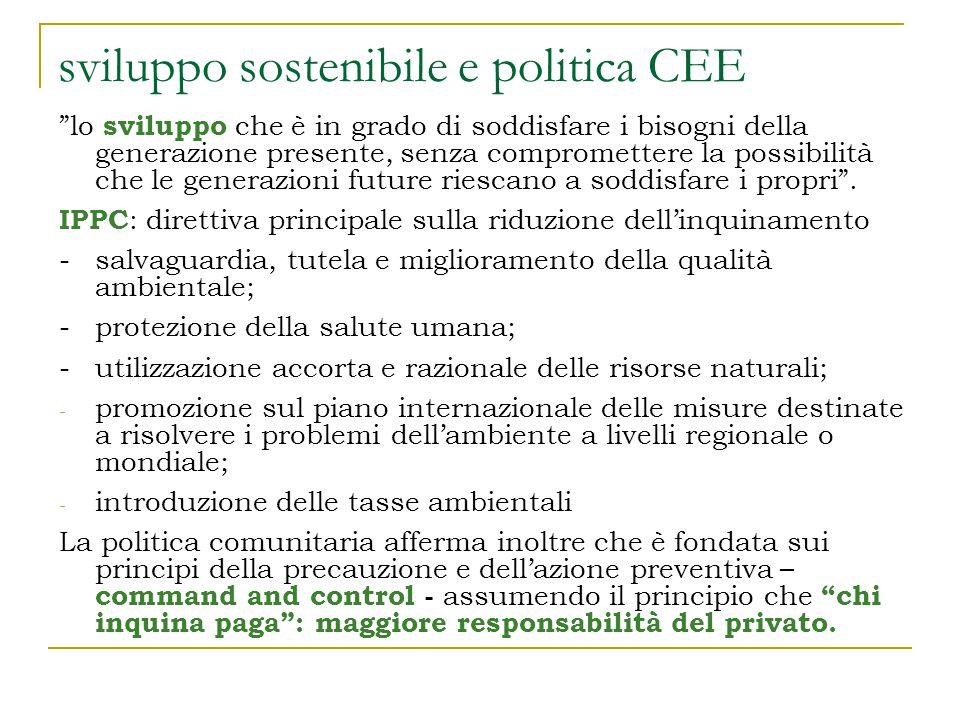 sviluppo sostenibile e politica CEE lo sviluppo che è in grado di soddisfare i bisogni della generazione presente, senza compromettere la possibilità che le generazioni future riescano a soddisfare i propri .