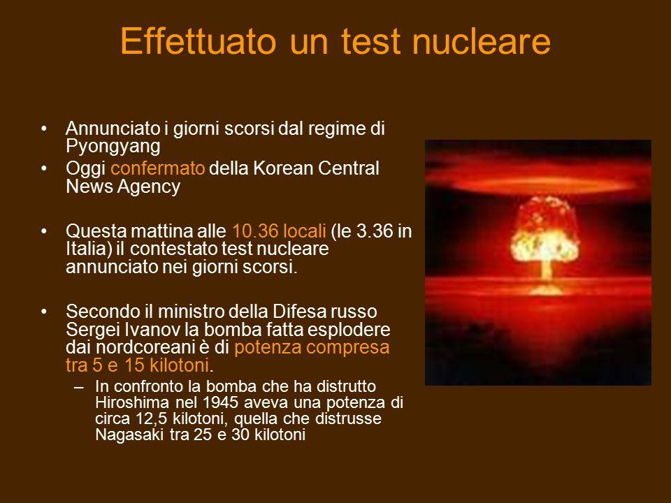 Effettuato un test nucleare Annunciato i giorni scorsi dal regime di Pyongyang Oggi confermato della Korean Central News Agency Questa mattina alle 10
